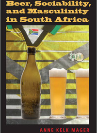 In Beer, Sociability and Masculinity in South Africa (UCT Press)