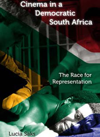 Cinema in a Democratic South Africa: The race for representation (Indiana University Press)