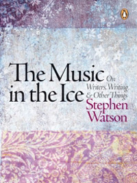 The Music in the Ice: On writers, writing and other things (Penguin Books SA)