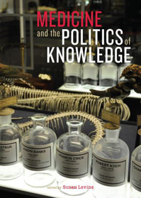 Medicine and the Politics of Knowledge book